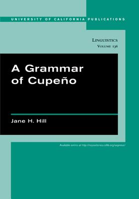 A Grammar of Cupeno - Hill, Jane H