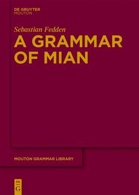 A Grammar of Mian - Fedden, Sebastian