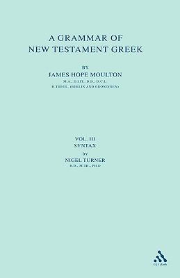A Grammar of New Testament Greek: Volume 4: Style - Moulton, James H