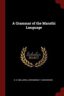 A Grammar of the Marathi Language - Bellairs, S K