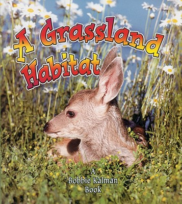 A Grassland Habitat - MacAulay, Kelley, and Kalman, Bobbie