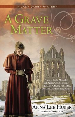 A Grave Matter - Huber, Anna Lee