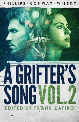 A Grifter's Song Vol. 2 - Phillips, Gary, and Conway, Colin, and Wilsky, Jim