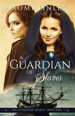 A Guardian of Slaves - Finley, Naomi