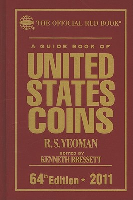A Guide Book of United States Coins: The Official Red Book - Yeoman, R S, and Bressett, Kenneth (Editor)