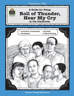 A Guide for Using Roll of Thunder, Hear My Cry in the Classroom - Levin, Michael H, M.A
