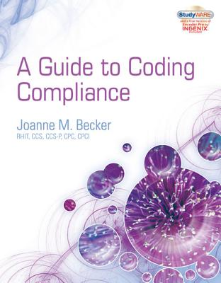 A Guide to Coding Compliance - Becker, Joanne M