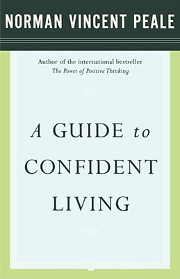 A Guide to Confident Living - Peale, Norman Vincent
