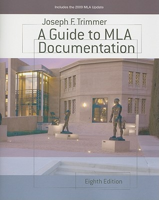 A Guide to MLA Documentation: With an Appendix on APA Style - Trimmer, Joseph F