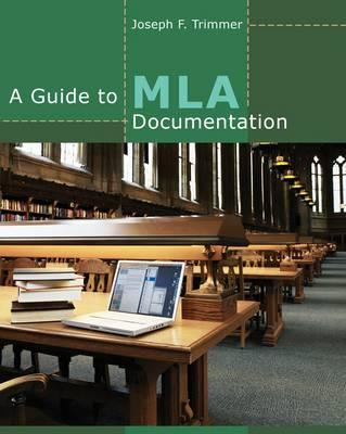 A Guide to MLA Documentation - Trimmer, Joseph F