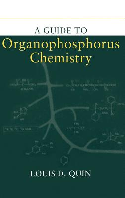 A Guide to Organophosphorus Chemistry - Quin, Louis D