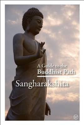 A Guide to the Buddhist Path - Sangharakshita, and Jnanasiddhi (Editor)