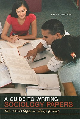 A Guide to Writing Sociology Papers - Giarrusso, Roseann, and Richlin-Klonsky, Judith, and Roy, Wiliam G