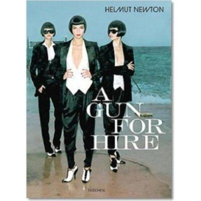 A Gun for Hire - Newton, June (Editor), and Newton, Helmut (Photographer)