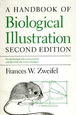 A Handbook of Biological Illustration - Zweifel, Frances W