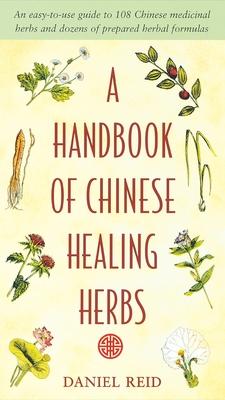A Handbook of Chinese Healing Herbs - Reid, Daniel P