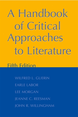 A Handbook of Critical Approaches to Literature - Guerin, Wilfred L