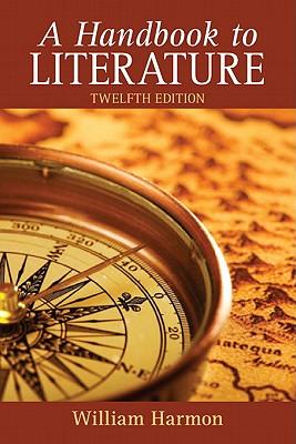 A Handbook to Literature - Harmon, William, Professor