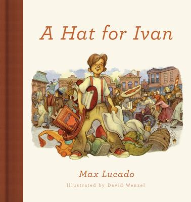 A Hat for Ivan - Lucado, Max