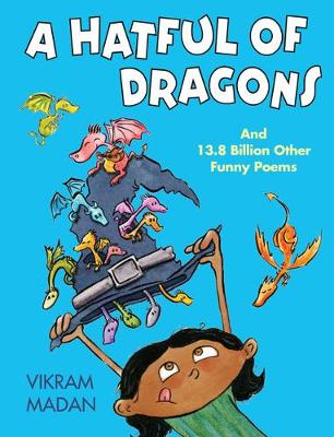 A Hatful of Dragons: And More Than 13.8 Billion Other Funny Poems - Madan, Vikram