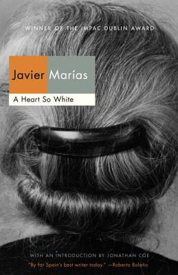 A Heart So White - Marias, Javier, and Costa, Margaret Jull (Translated by), and Coe, Jonathan (Introduction by)