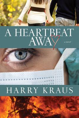 A Heartbeat Away - Kraus, Harry, M D