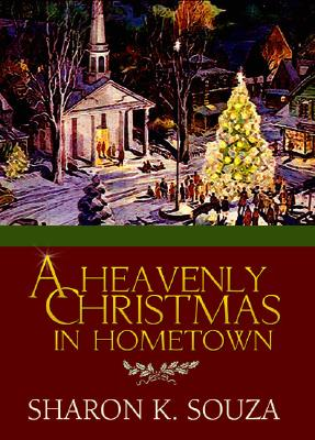 A Heavenly Christmas in Hometown - Souza, Sharon K