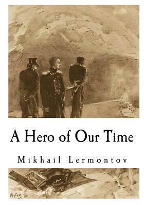 A Hero of Our Time - Lermontov, Mikhail