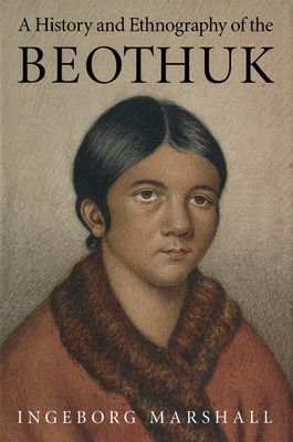 A History and Ethnography of the Beothuk - Marshall, Ingeborg
