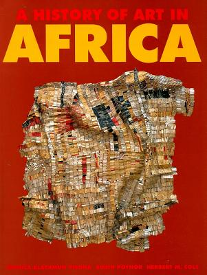 A History of Art in Africa - Visona, Monica B, and Poynor, Robin, and Cole, Herbert M
