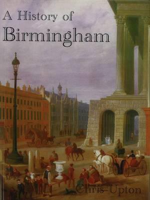 A History of Birmingham - Upton, Chris