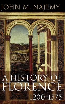 A History of Florence 1200-1575 - Najemy, John M