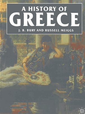 A History of Greece - Bury, J.B., and Meiggs, Russell