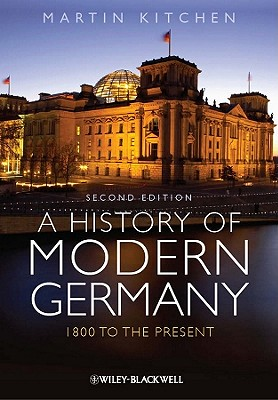 A History of Modern Germany: 1800 to the Present - Kitchen, Martin