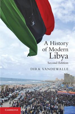 A History of Modern Libya - Vandewalle, Dirk