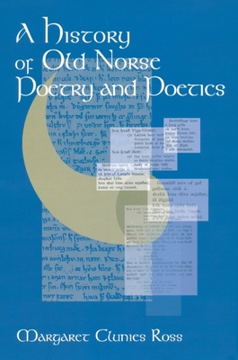 A History of Old Norse Poetry and Poetics - Clunies Ross, Margaret