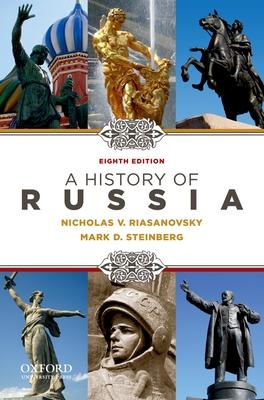 A History of Russia - Riasanovsky, Nicholas, and Steinberg, Mark, PH.D.