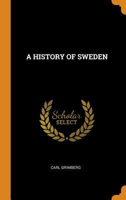 A History of Sweden - Grimberg, Carl