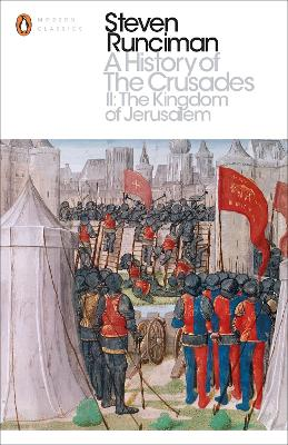 A History of the Crusades: The Kingdom of Jerusalem and the Frankish East 1100-1187 II: The Kingdom of Jerusalem and the Frankish East 1100-1187 - Runciman, Steven