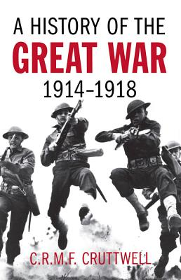 A History of the Great War: 1914-1918 - Cruttwell, C R M F