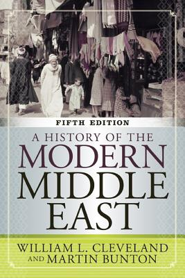 A History of the Modern Middle East - Cleveland, William L, and Bunton, Martin