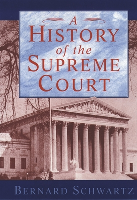 A History of the Supreme Court - Schwartz, Bernard