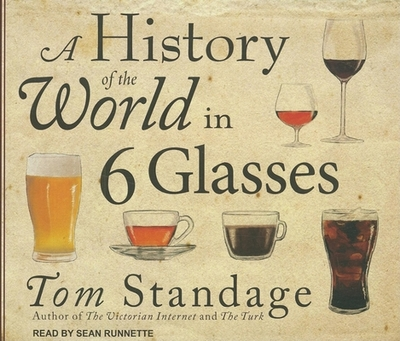 A History of the World in 6 Glasses - Standage, Tom