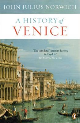 A History of Venice - Norwich, John Julius