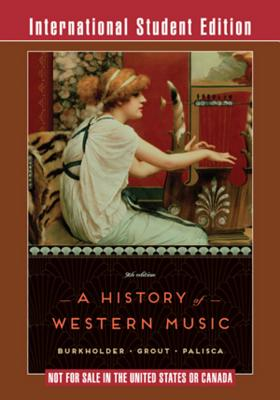 A History of Western Music - Burkholder, J. Peter, and Grout, Donald Jay, and Palisca, Claude V.