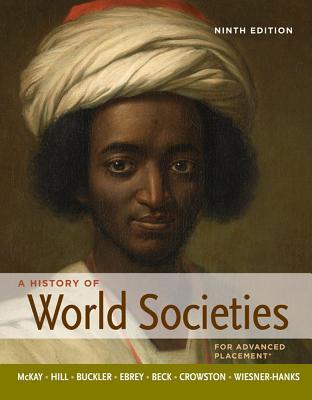 A History of World Societies - McKay, John P., and Hill, Bennett David, and Buckler, John