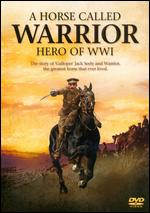 A Horse Called Warrior: Hero of WWI -