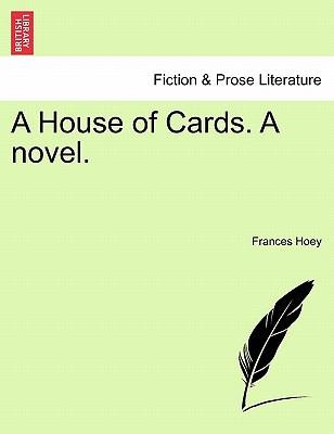A House of Cards. a Novel. - Hoey, Frances