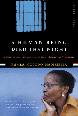 A Human Being Died That Night: A South African Woman Confronts the Legacy of Apartheid - Gobodo-Madikizela, Pumla