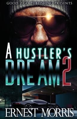 A Hustler's Dream 2 - Morris, Ernest